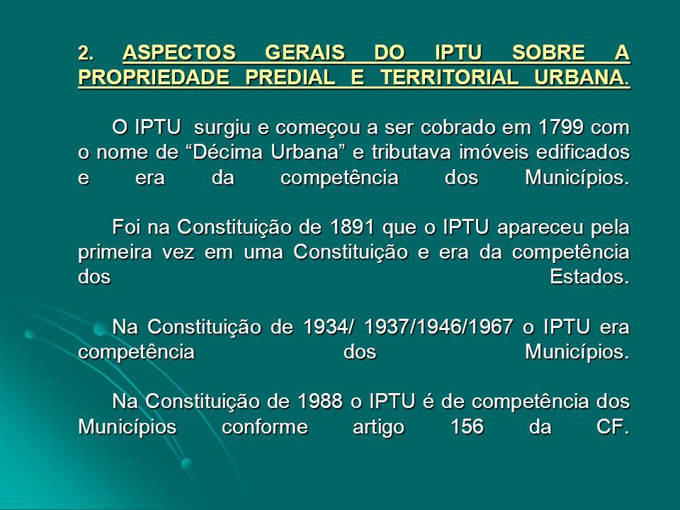 2. ASPECTOS GERAIS DO IPTU SOBRE A PROPRIEDADE PREDIAL E TERRITORIAL URBANA.