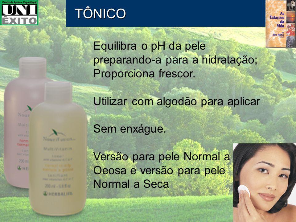 TÔNICO Equilibra o pH da pele preparando-a para a hidratação;