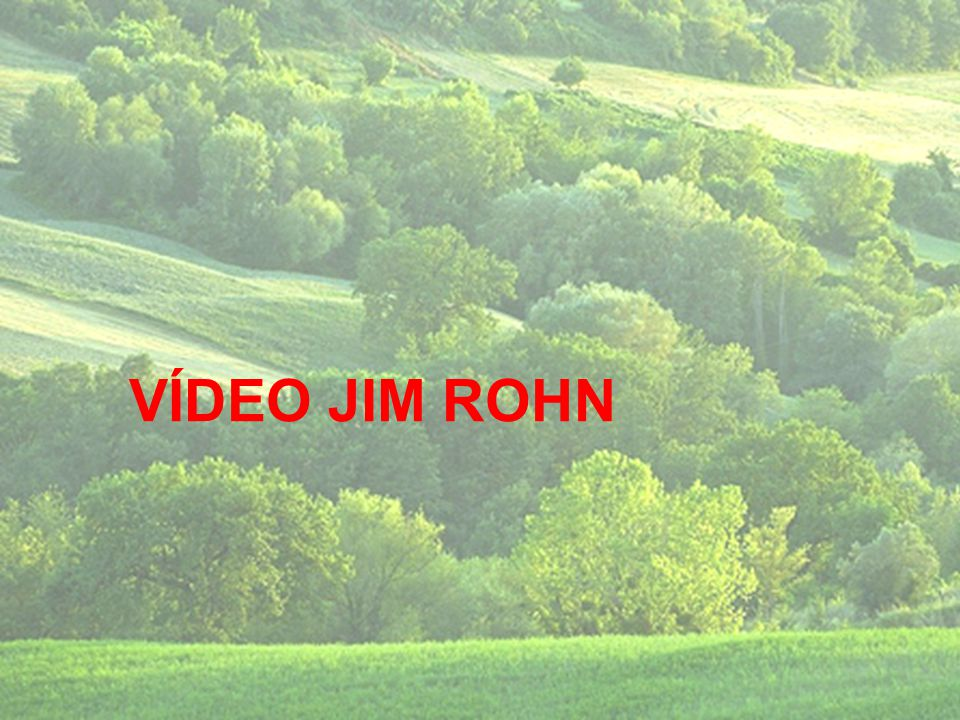 VÍDEO JIM ROHN