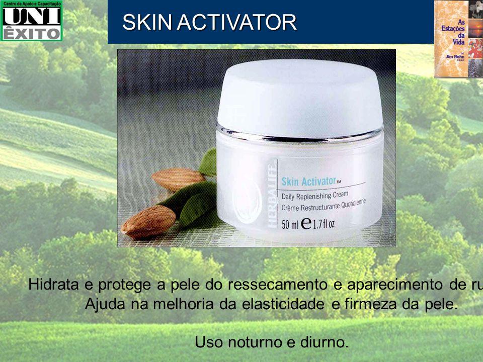 SKIN ACTIVATOR Hidrata e protege a pele do ressecamento e aparecimento de rugas; Ajuda na melhoria da elasticidade e firmeza da pele.