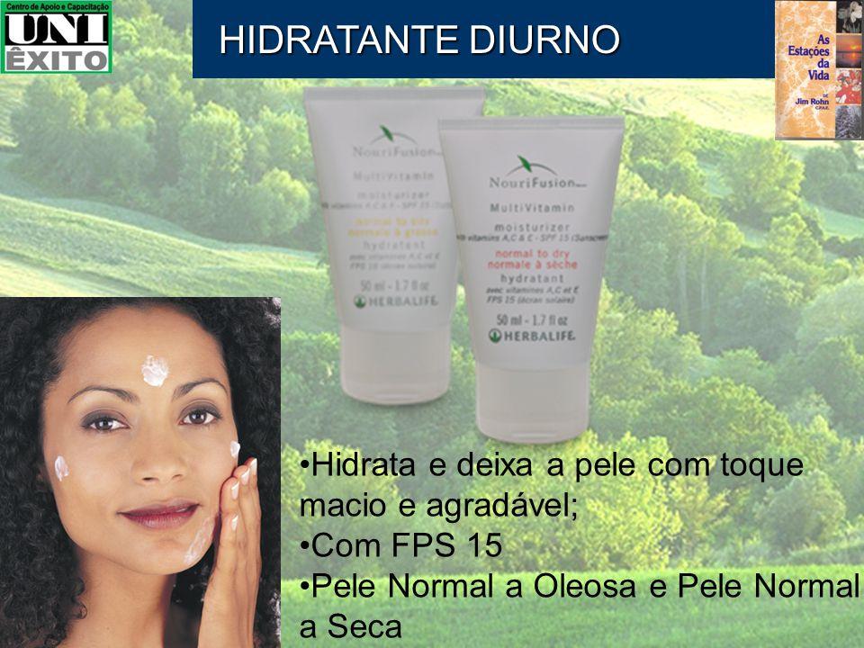HIDRATANTE DIURNO Hidrata e deixa a pele com toque macio e agradável;