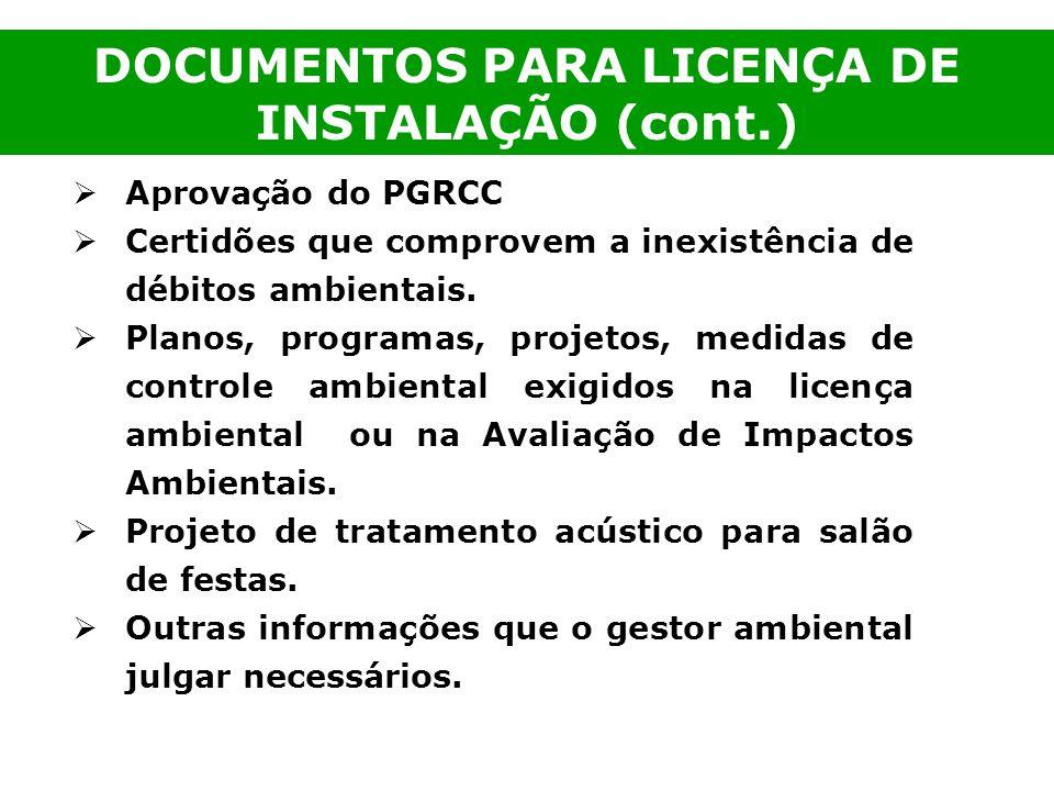 DOCUMENTOS PARA LICENÇA DE INSTALAÇÃO (cont.)