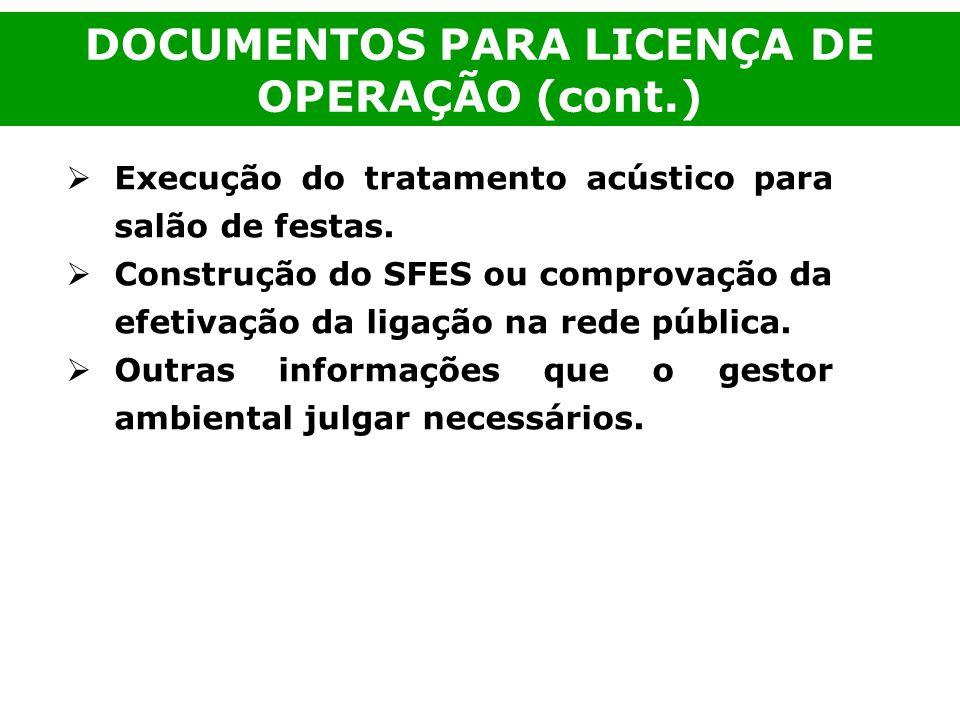 DOCUMENTOS PARA LICENÇA DE OPERAÇÃO (cont.)