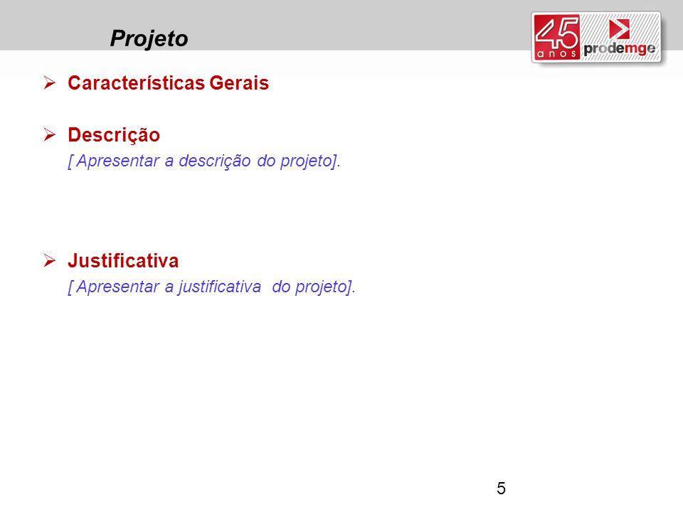 Projeto Características Gerais Descrição Justificativa