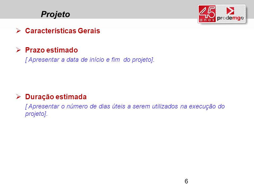 Projeto Características Gerais Prazo estimado Duração estimada