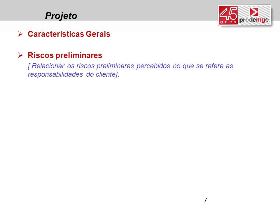 Projeto Características Gerais Riscos preliminares