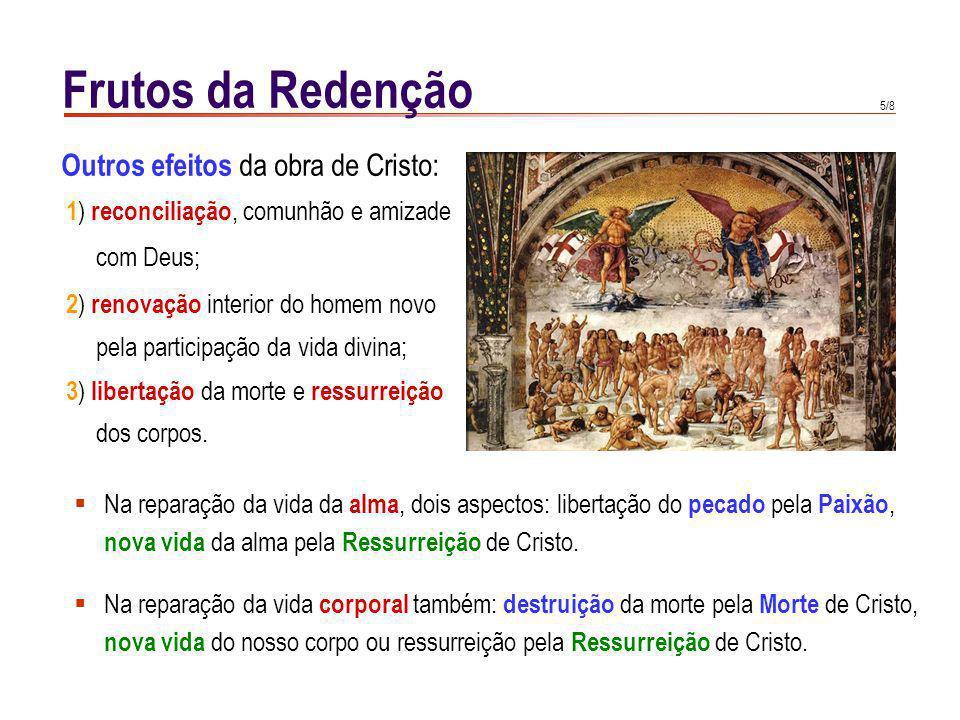 Frutos da Redenção A salvação é uma realidade principalmente