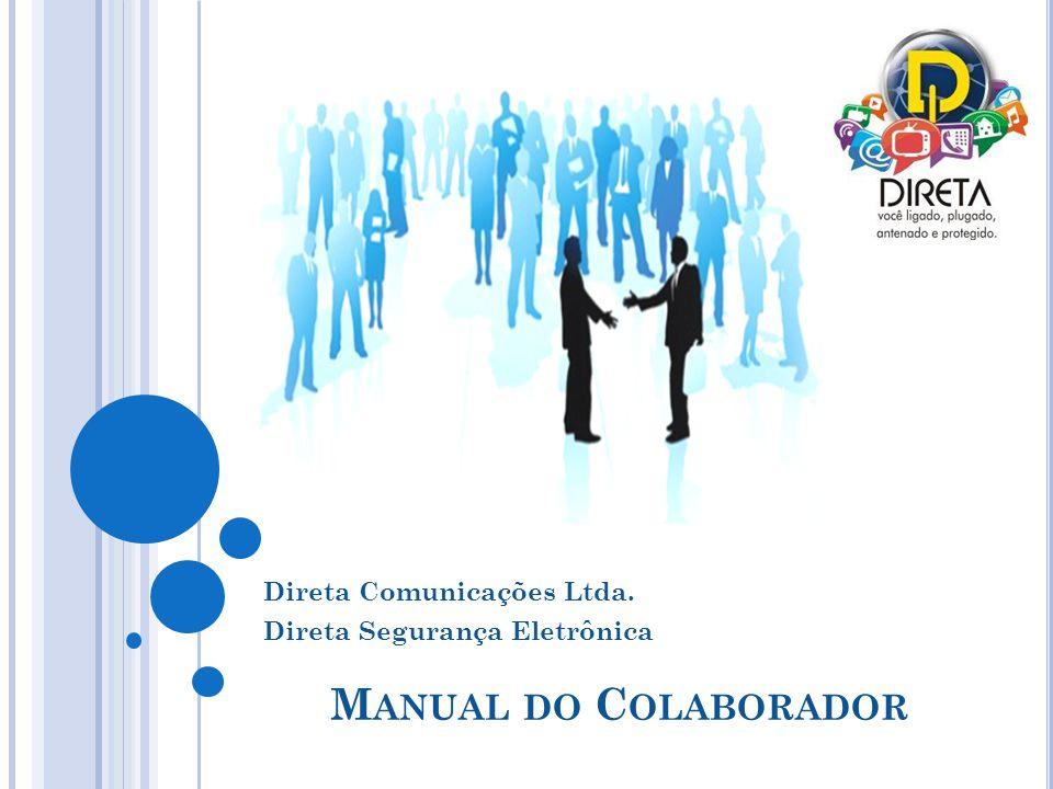Direta Comunicações Ltda. Direta Segurança Eletrônica