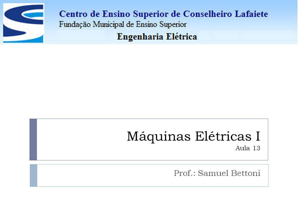 Máquinas Elétricas I Aula 13