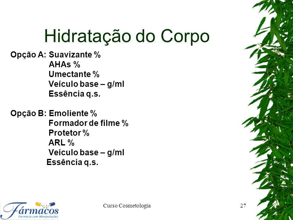 Hidratação do Corpo Opção A: Suavizante % Umectante %