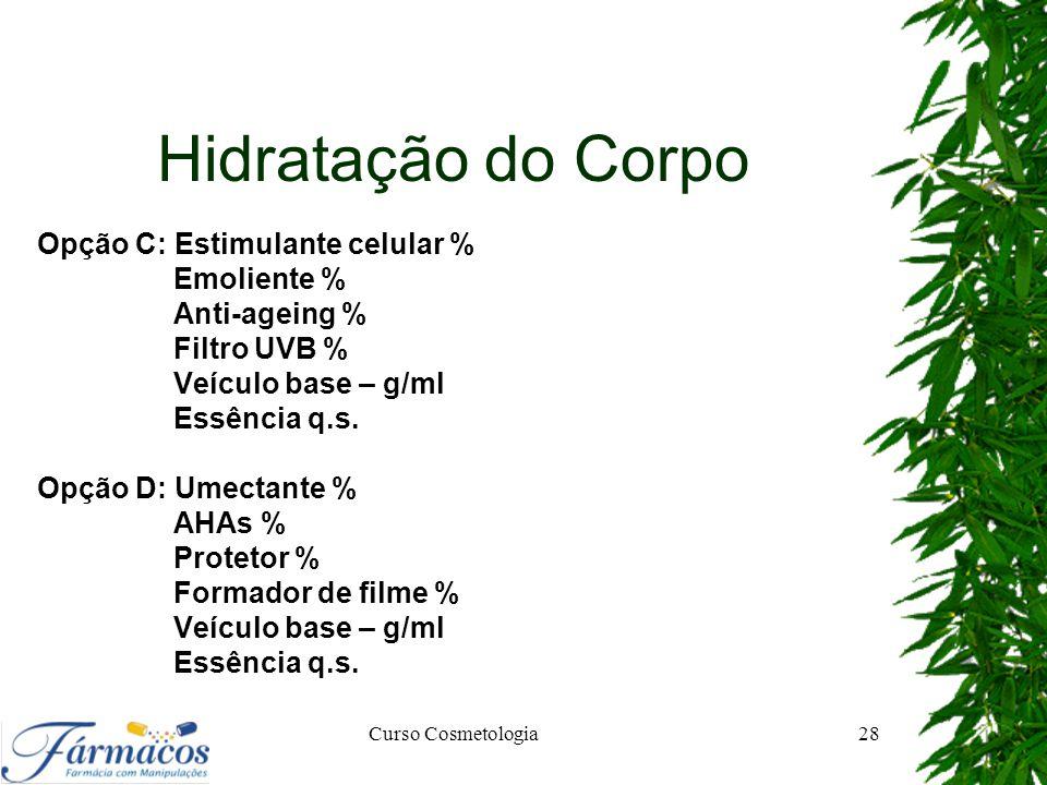 Hidratação do Corpo Opção C: Estimulante celular % Emoliente %