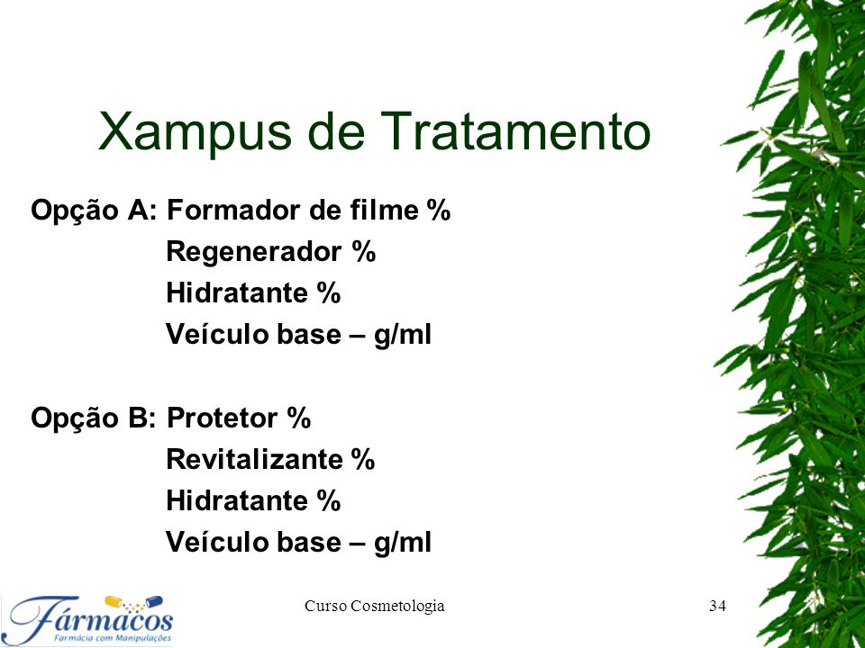 Xampus de Tratamento Opção A: Formador de filme % Regenerador %
