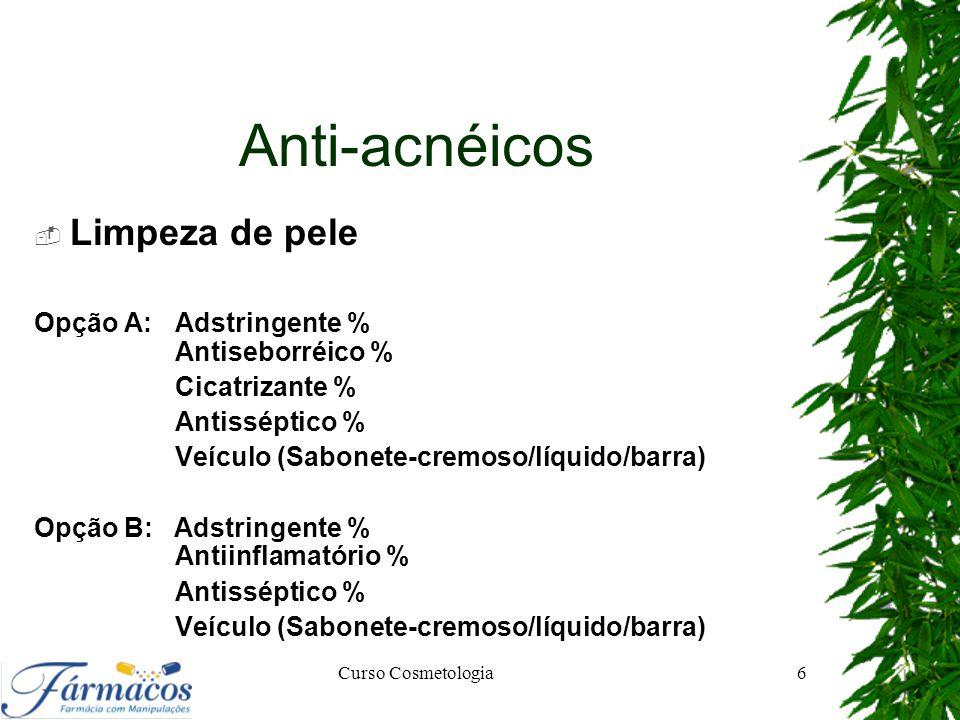 Anti-acnéicos Limpeza de pele Opção A: Adstringente % Antiseborréico %