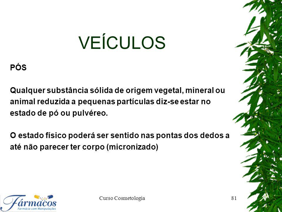 VEÍCULOS PÓS Qualquer substância sólida de origem vegetal, mineral ou