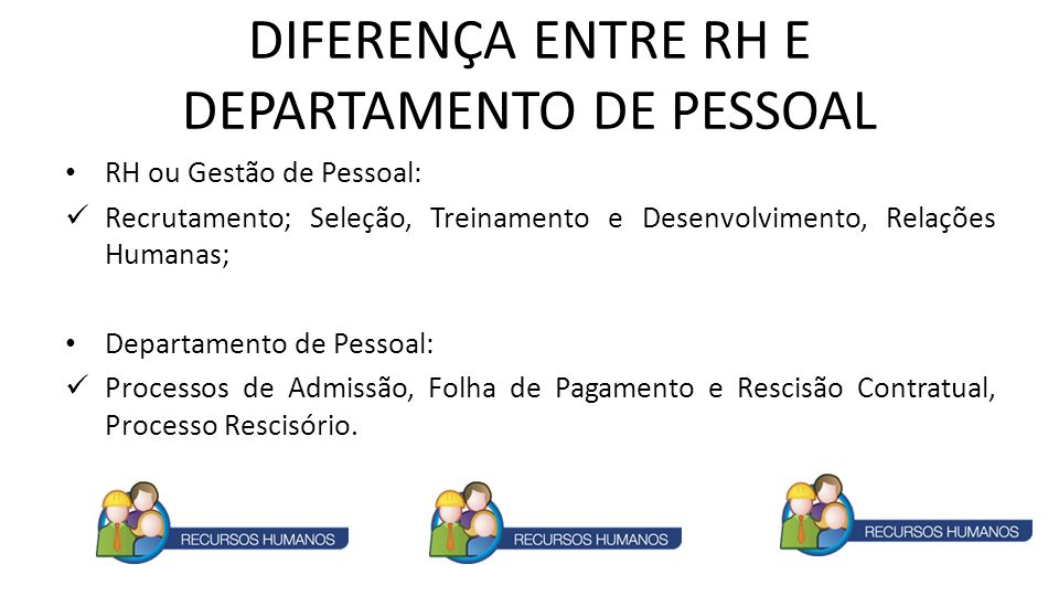 DIFERENÇA ENTRE RH E DEPARTAMENTO DE PESSOAL