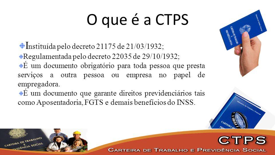 O que é a CTPS Instituída pelo decreto 21175 de 21/03/1932;