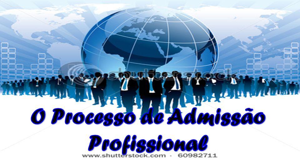 O Processo de Admissão Profissional