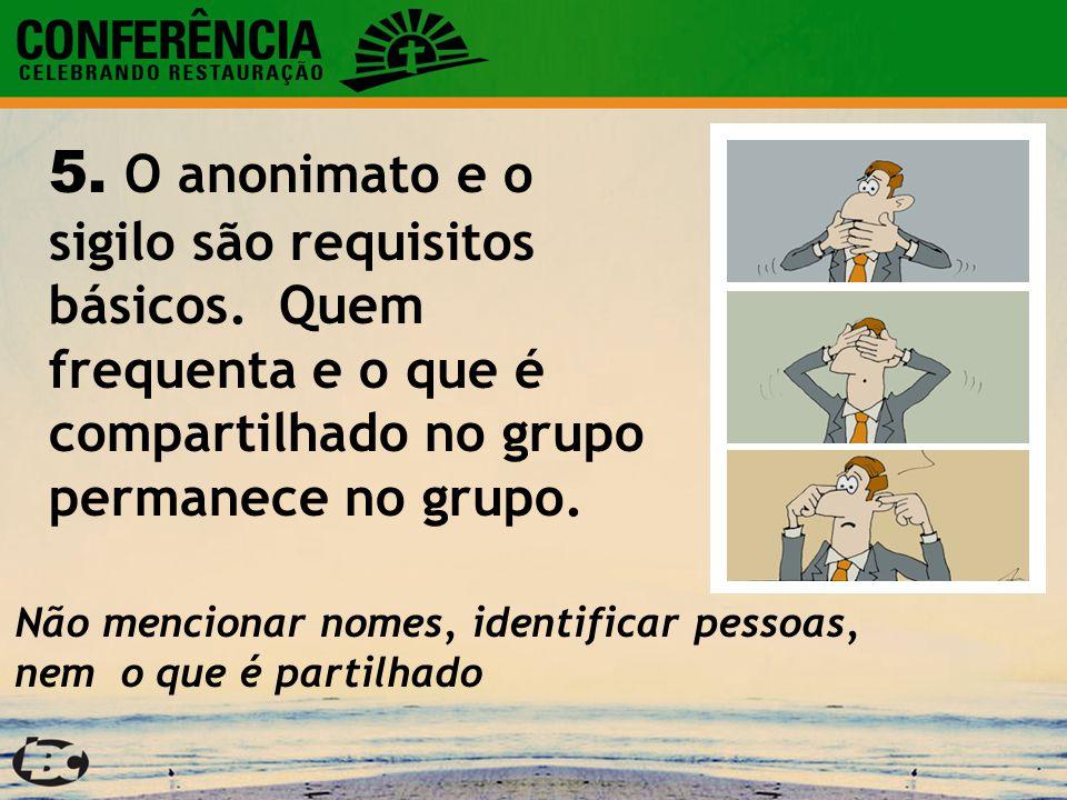 5. O anonimato e o sigilo são requisitos básicos