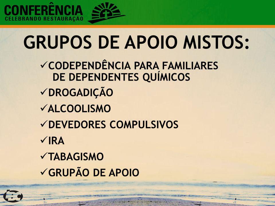 GRUPOS DE APOIO MISTOS: