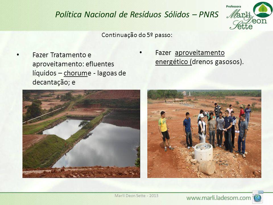 Política Nacional de Resíduos Sólidos – PNRS Continuação do 5º passo: