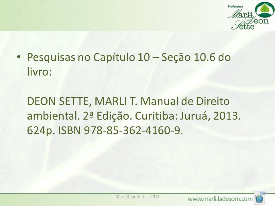 Pesquisas no Capítulo 10 – Seção 10. 6 do livro: DEON SETTE, MARLI T
