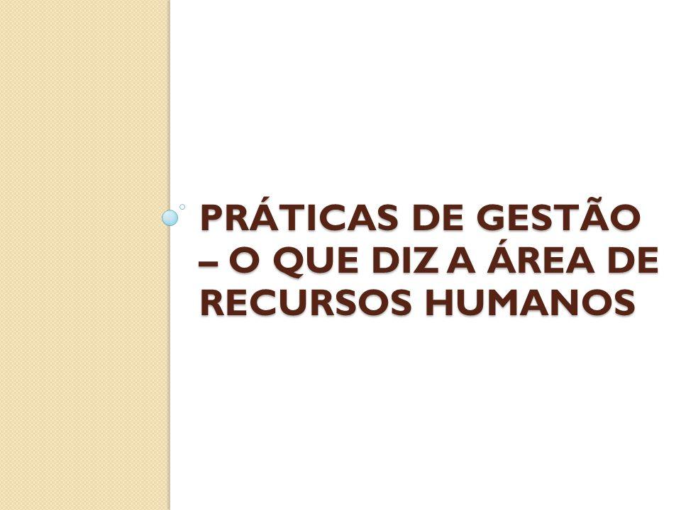 Práticas de Gestão – O que diz a área de Recursos Humanos