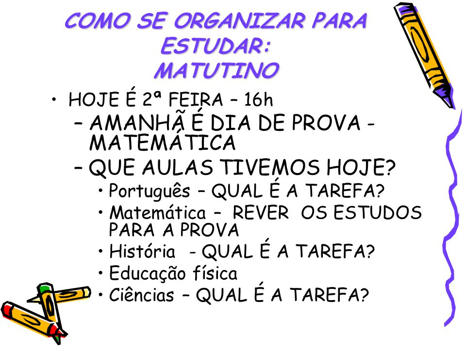 COMO SE ORGANIZAR PARA ESTUDAR: MATUTINO