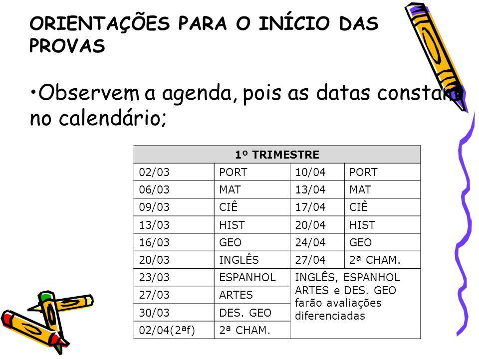 Observem a agenda, pois as datas constam no calendário;