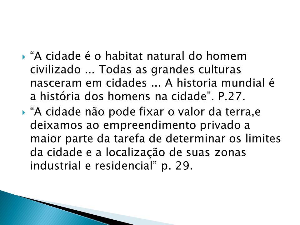 A cidade é o habitat natural do homem civilizado
