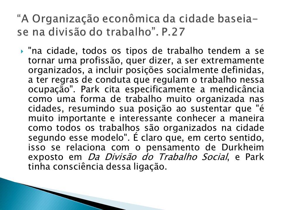 A Organização econômica da cidade baseia-se na divisão do trabalho . P.27