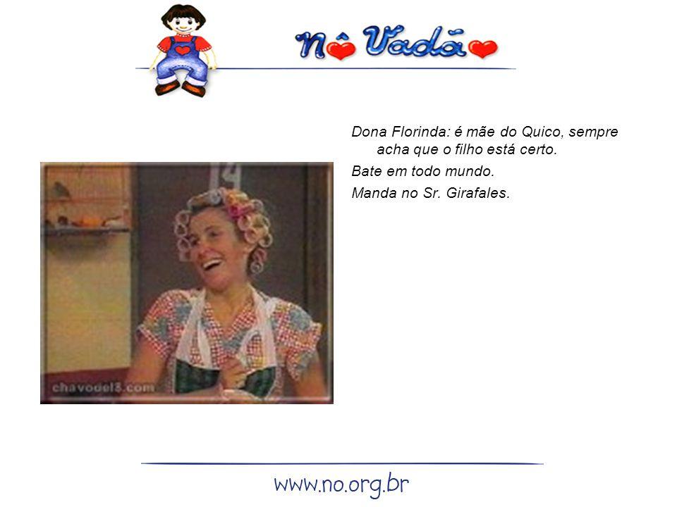 Dona Florinda: é mãe do Quico, sempre acha que o filho está certo