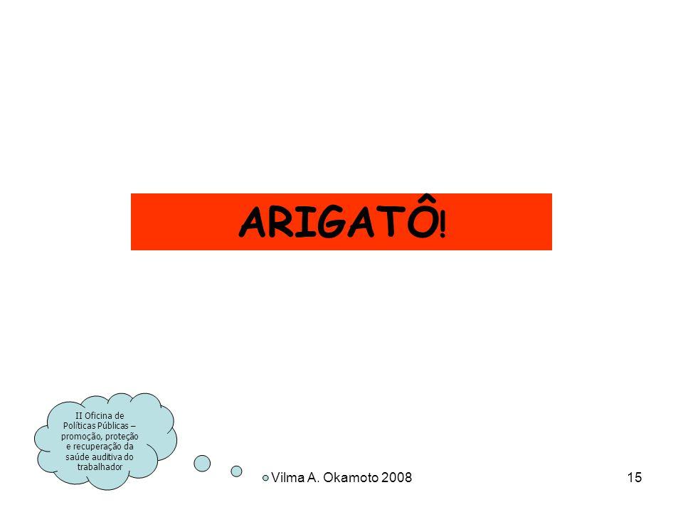 ARIGATÔ! Vilma A. Okamoto 2008