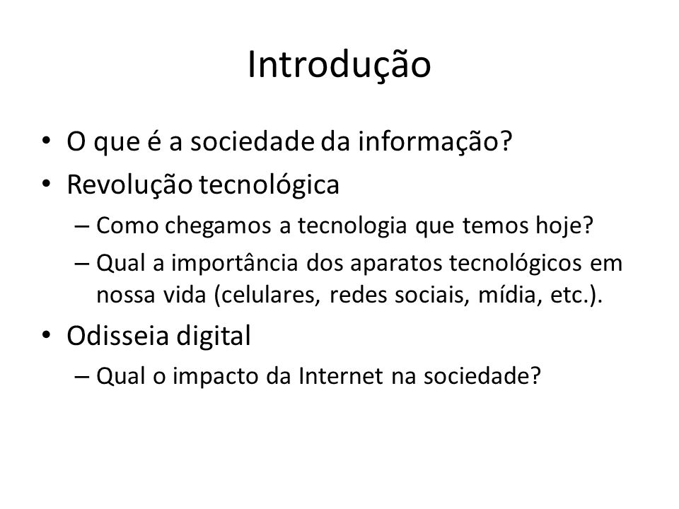 Introdução O que é a sociedade da informação Revolução tecnológica
