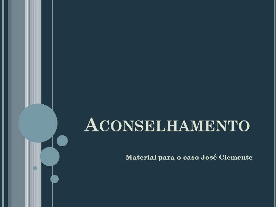 Aconselhamento Material para o caso José Clemente