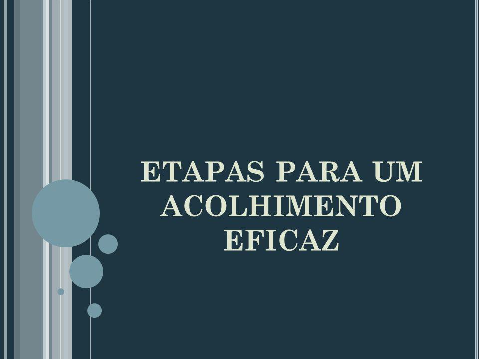 ETAPAS PARA UM ACOLHIMENTO EFICAZ