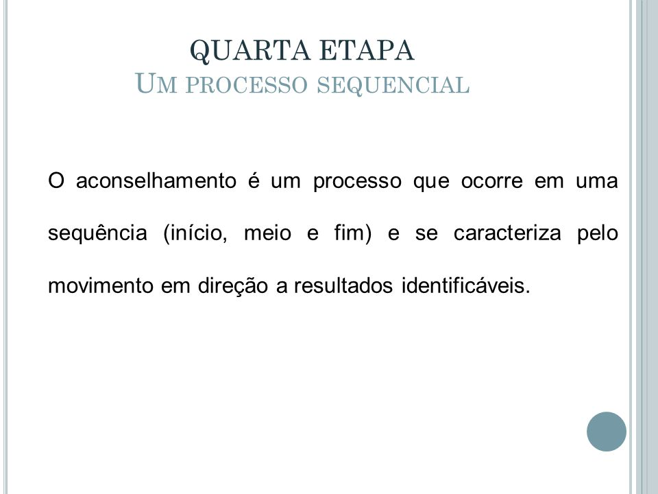 QUARTA ETAPA Um processo sequencial