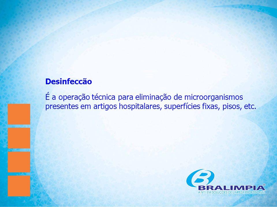 Desinfeccão É a operação técnica para eliminação de microorganismos presentes em artigos hospitalares, superfícies fixas, pisos, etc.