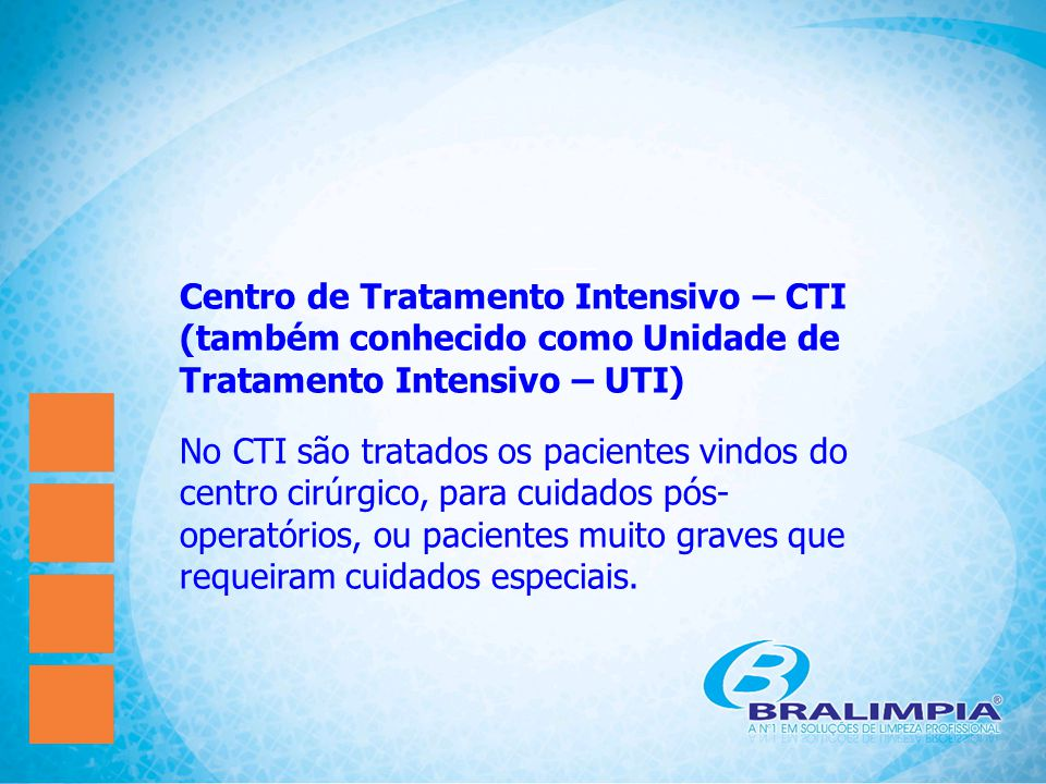 Centro de Tratamento Intensivo – CTI (também conhecido como Unidade de Tratamento Intensivo – UTI)