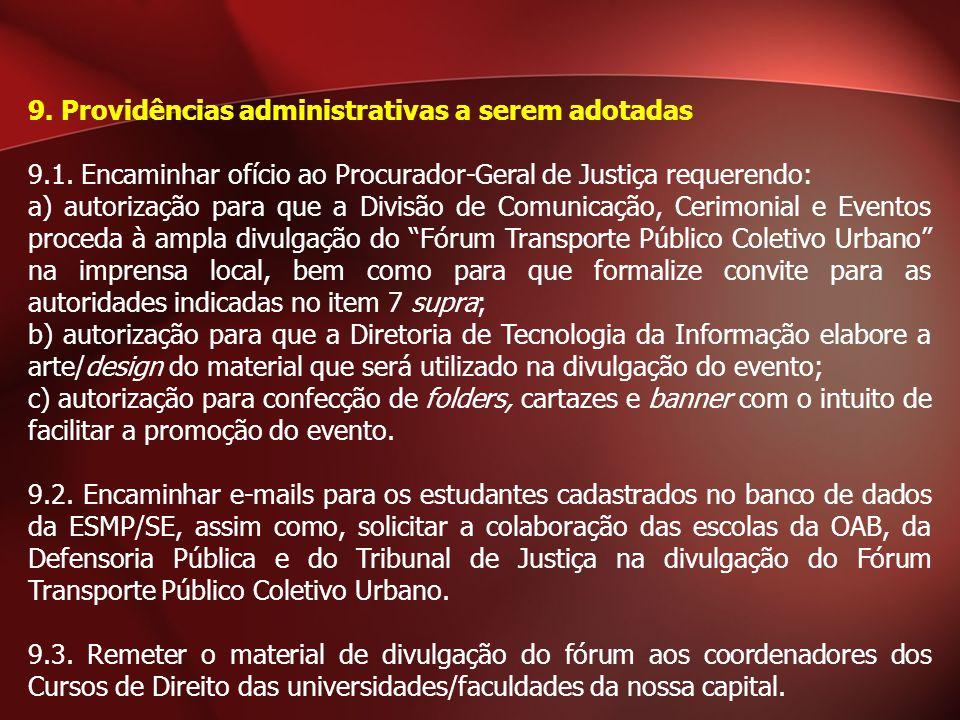 9. Providências administrativas a serem adotadas