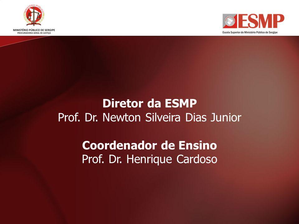 Prof. Dr. Newton Silveira Dias Junior Coordenador de Ensino