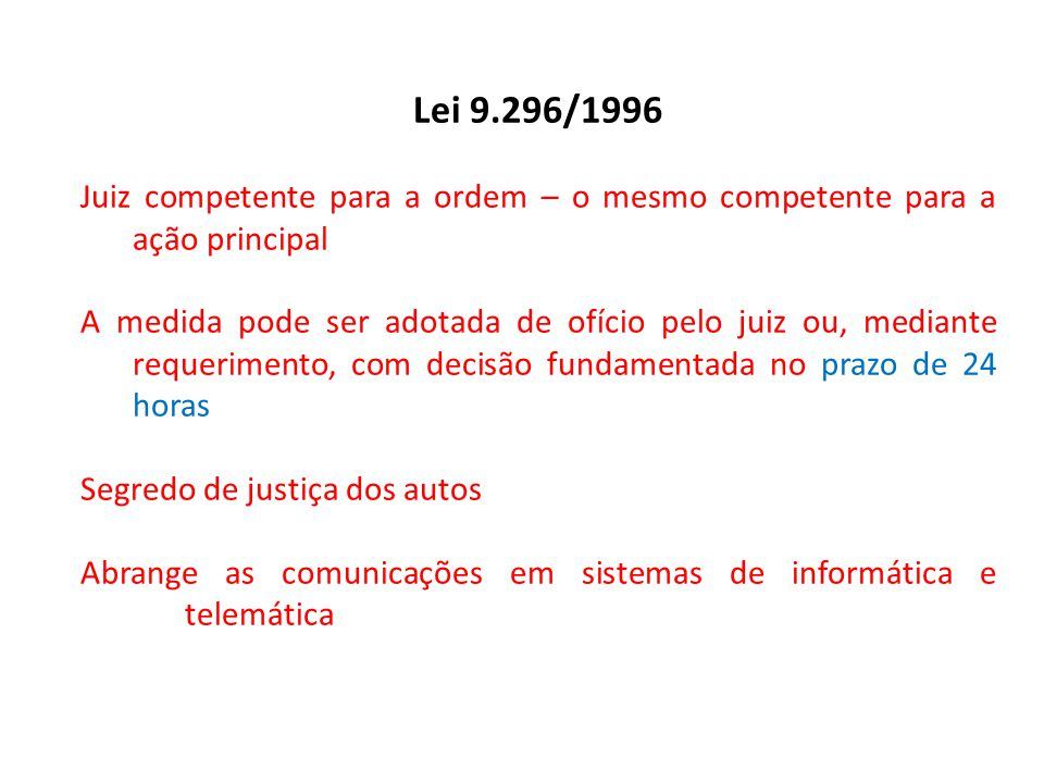 Lei 9.296/1996 Juiz competente para a ordem – o mesmo competente para a ação principal.