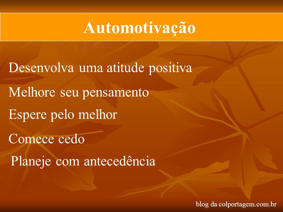 Automotivação Desenvolva uma atitude positiva Melhore seu pensamento