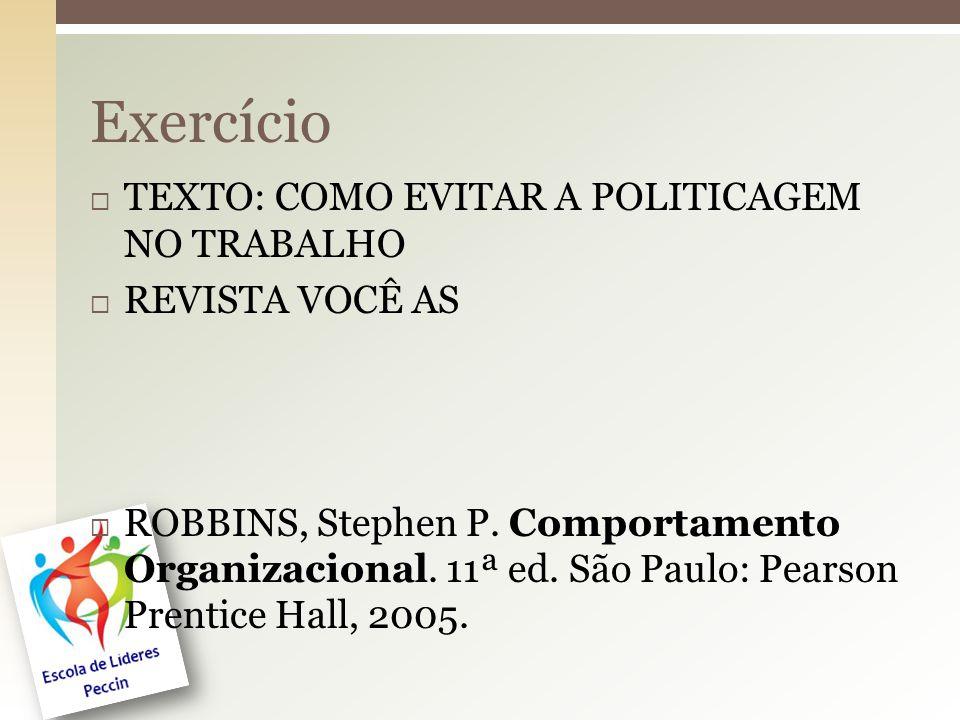 Exercício TEXTO: COMO EVITAR A POLITICAGEM NO TRABALHO REVISTA VOCÊ AS