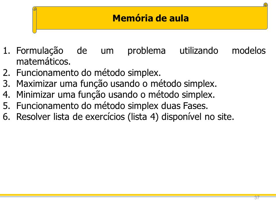 Formulação de um problema utilizando modelos matemáticos.