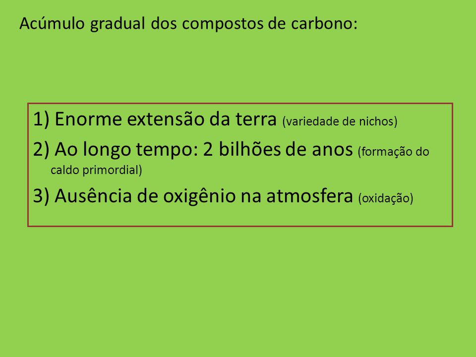 Acúmulo gradual dos compostos de carbono:
