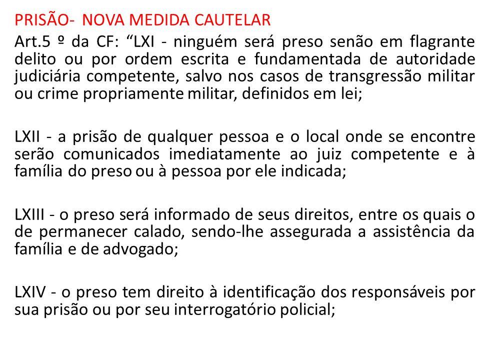 PRISÃO- NOVA MEDIDA CAUTELAR