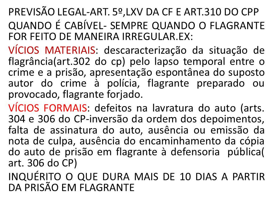 PREVISÃO LEGAL-ART. 5º,LXV DA CF E ART.310 DO CPP