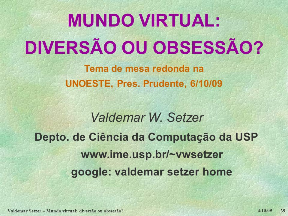Valdemar Setzer – Mundo virtual: diversão ou obsessão