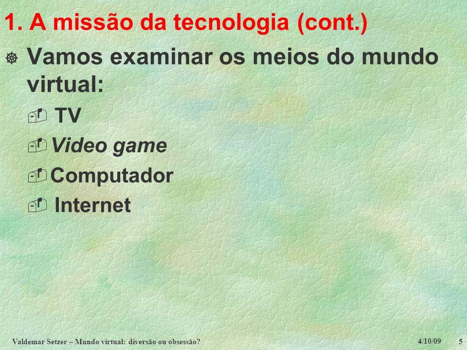 1. A missão da tecnologia (cont.)
