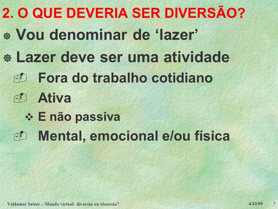 2. O QUE DEVERIA SER DIVERSÃO